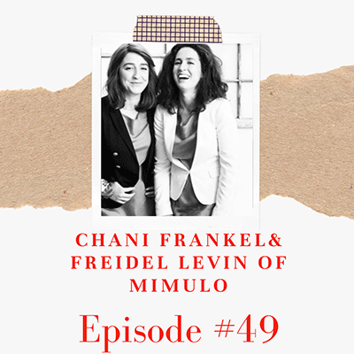 Chani Frankel and Freidel Levin of Mimulo