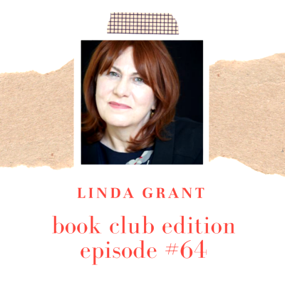 Book Club Edition: Linda Grant