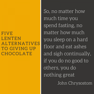 Five LentenAlternativesto Giving Up Chocolate