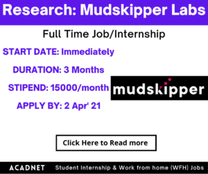 Research: Internship: Bangalore: Mudskipper Labs Private Limited: 2 Apr' 21