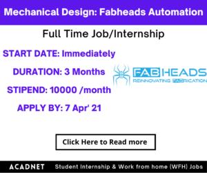Mechanical Design: Internship: Chennai: Fabheads Automation: 7 Apr' 21