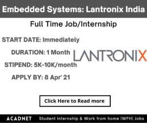 Embedded Systems: Internship: Hyderabad: Lantronix India Private Limited: 8 Apr' 21