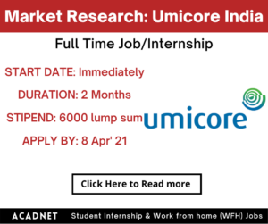 Market Research: Internship: Mumbai: Umicore India Private Limited: 8 Apr' 21