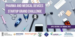 Pharma & Medical Devices Startup Grand Challenge: End Date 31 Mar 21