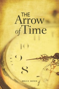 The Arrow of Time Bruce Meyer