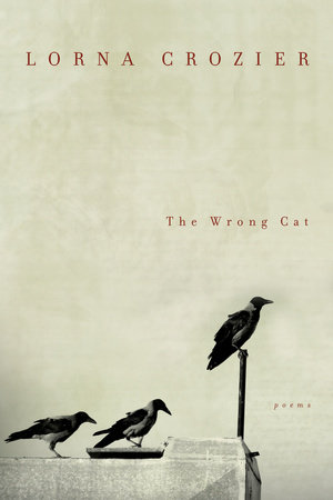 The Wrong Cat Lorna Crozier