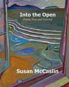 REVIEW: INTO THE OPEN: POEMS NEW AND SELECTED | BY SUSAN MCCASLIN