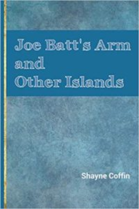 Cover of Joe Batt's Arm and Other Islands by Shayne Coffin. Cover is textured blue