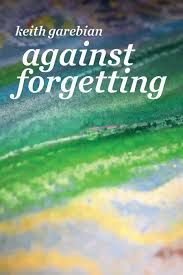 Review: Against Forgetting by Keith Garebian