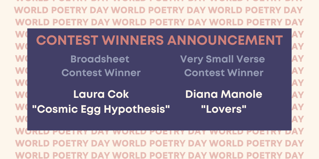 """2020 Broadsheet contest Winner: Laura Cok, """"cosmic Egg Hypothesis"""" and 2020 Very Small Verse Contest Winner is Diana Manole """"Lovers"""""""