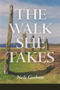 Scotland Forever: a review of The Walk She Takes by Neile Graham