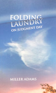 Unhappy, Women Write Poems: A review of Folding Laundry on Judgment Day by Miller Adams