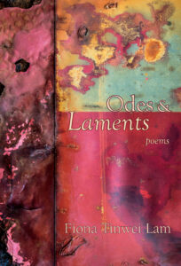 Apples and Oranges, Plastic and Screens, Crows on Utility Poles: a review of Fiona Tinwei Lam's Odes and Laments