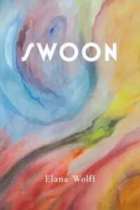 Review: Swoon by Elana Wolff