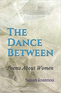 Review: The Dance Between: Poems About Women by Susan Ioannou