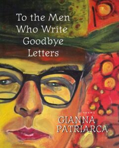 Final Breaths on the Tongue: Review of Gianna Patriarca's To the Men Who Write Goodbye Letters