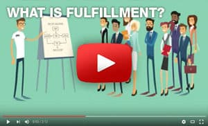 What is fulfillment? Video 3