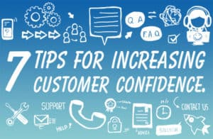 7 tips for increasing customer confidence.