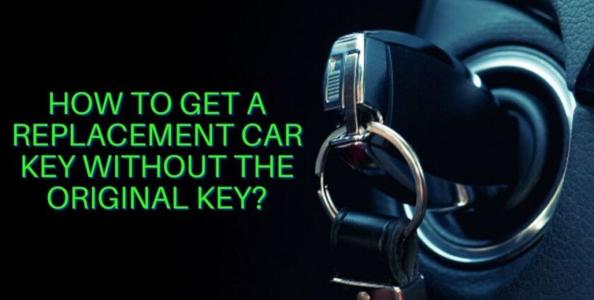 Get Replacement Car Key without the original key
