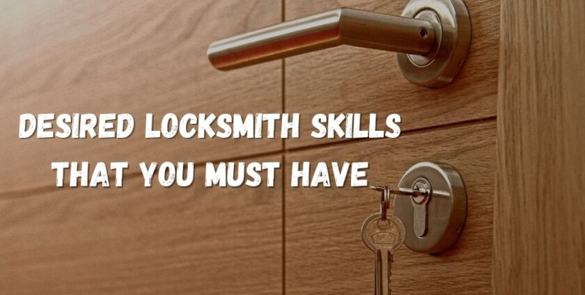 Desired Locksmith Skills
