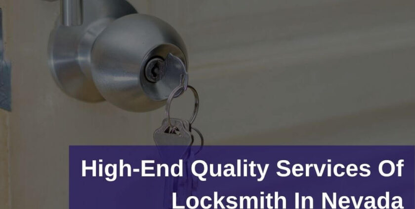High-End Quality Services Of Locksmith In Nevada
