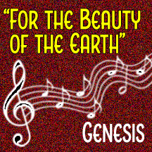"""""""For the Beauty of the Earth"""""""