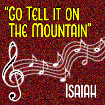 """""""Go Tell It On The Mountains"""""""