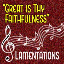 """""""Great Is Thy Faithfulness"""""""