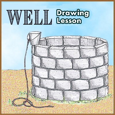 "Drawing Lesson – ""Well"""