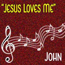 """""""Jesus Loves Me"""""""