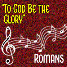 """""""To God Be the Glory"""""""