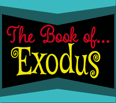 "The Book of… ""Exodus"""