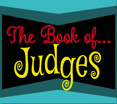 """The Book of… """"Judges"""""""