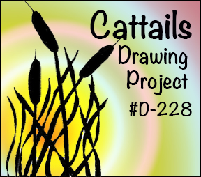 """Drawing Lesson #D-228, """"Cattails"""""""