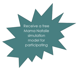 Receive a free Mama Natalie simulation model for participating