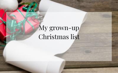 My grown-up Christmas list: