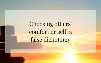 Choosing others' comfort OR choosing self