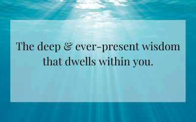 The deep and ever-present wisdom…