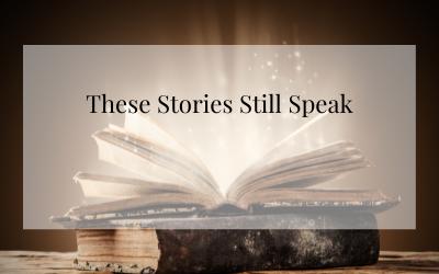These Stories Still Speak