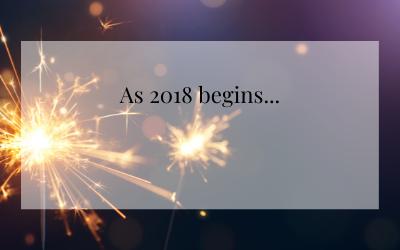 As 2018 begins…
