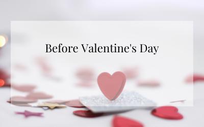 Before Valentine's Day