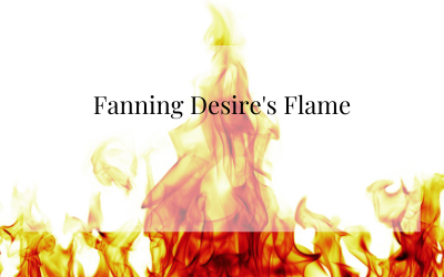 Fanning Desire's Flame