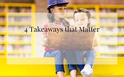 4 Takeaways that Matter