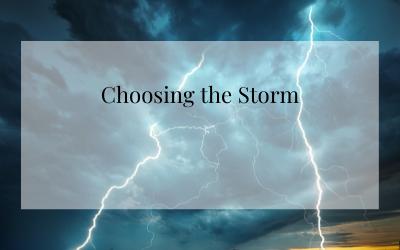 Choosing the Storm
