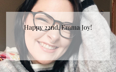 Happy 22nd, Emma Joy!