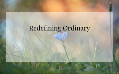 Redefining Ordinary