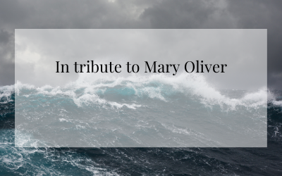 In tribute to Mary Oliver