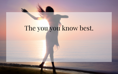 The you you know best