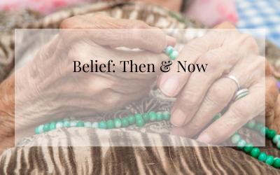 Belief: Then & Now