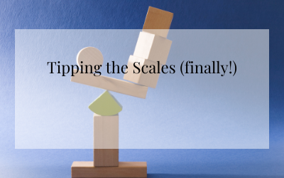 Tipping the Scales (finally!)